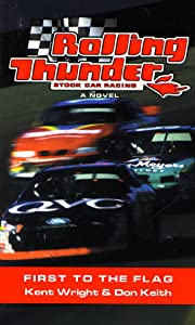 Rolling Thunder Stock Car Racing: First To The Flag: A Novel