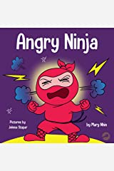 Angry Ninja: A Children's Book About Fighting and Managing Emotions of Anger (Ninja Life Hacks 1) Kindle Edition