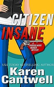 Citizen Insane (A Barbara Marr Murder Mystery, Book 2)