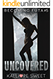 Uncovered — Becoming Futa #5