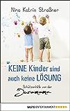 Keine Kinder sind auch keine Lösung: Schützenhilfe von der Juramama (German Edition)