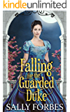 Falling For The Guarded Duke: A Historical Regency Romance Book