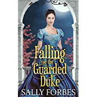Falling For The Guarded Duke: A Historical Regency Romance Book (English Edition)