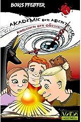 Akademie der Abenteuer - Band 1: Die Knochen der Götter (German Edition) Kindle Edition