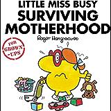 Little Miss Busy Surviving Motherhood (Mr. Men for Grown-ups) (English Edition)
