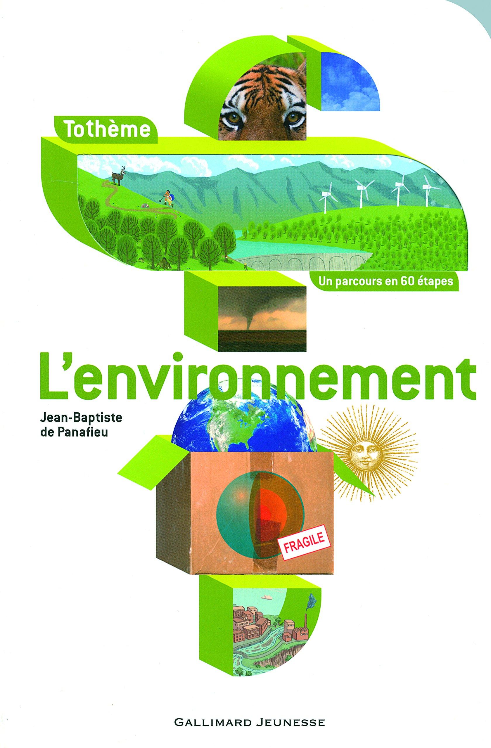 L'environnement Broché – 15 octobre 2009 Jean-Baptiste de Panafieu L' environnement Gallimard Jeunesse 2070612139