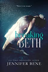 Breaking Beth (The Beth Series Book 1) Kindle Edition