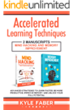 Accelerated Learning Techniques: 2 Manuscripts - Mind Hacking and Memory Improvement: Advanced Strategies to Learn Faster, Be More Productive, Improve Memory, and Unlock Your Full Potential