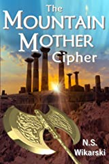 The Mountain Mother Cipher (Arkana Archaeology Mystery Thriller Series Book 2) Kindle Edition