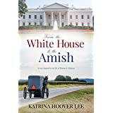 From the White House to the Amish : A story inspired by the life of Thomas E. Kirkman