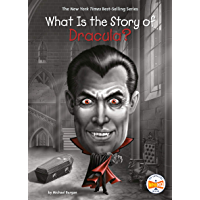 What Is the Story of Dracula? (What Is the Story Of?)