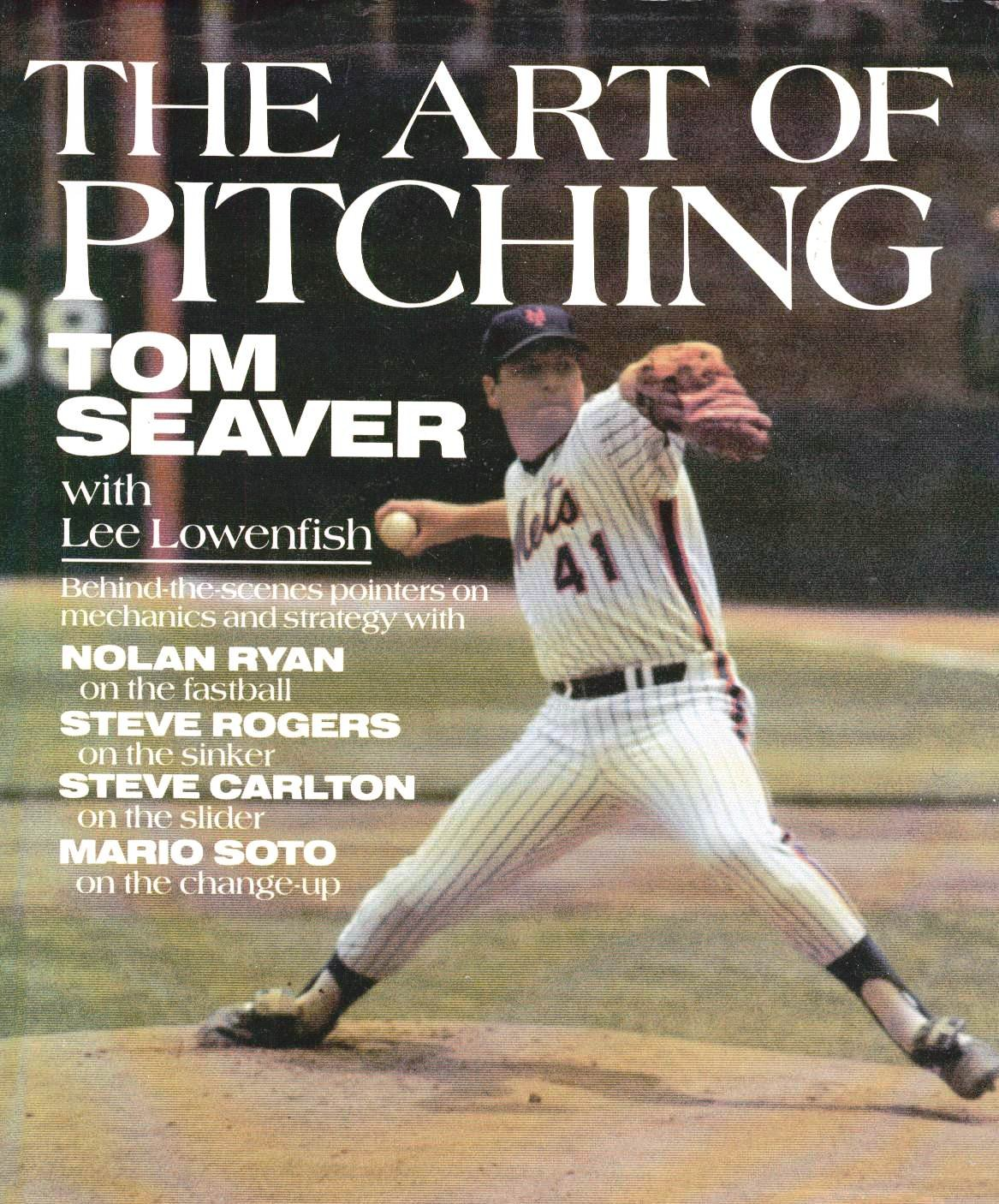 Art of Pitching: Tom Seaver, Lee Lowenfish: 9780688026639: Books - Amazon.ca
