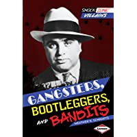 Gangsters Bootleggers and Bandits