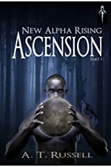 New Alpha Rising: Ascension Part I Kindle Edition