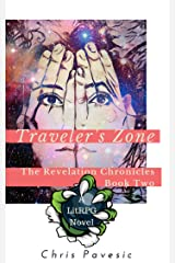 Traveler's Zone: A LitRPG YA Fantasy (The Revelation Chronicles Book 2) Kindle Edition