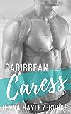 Caribbean Caress (Under the Caribbean Sun Book 1)