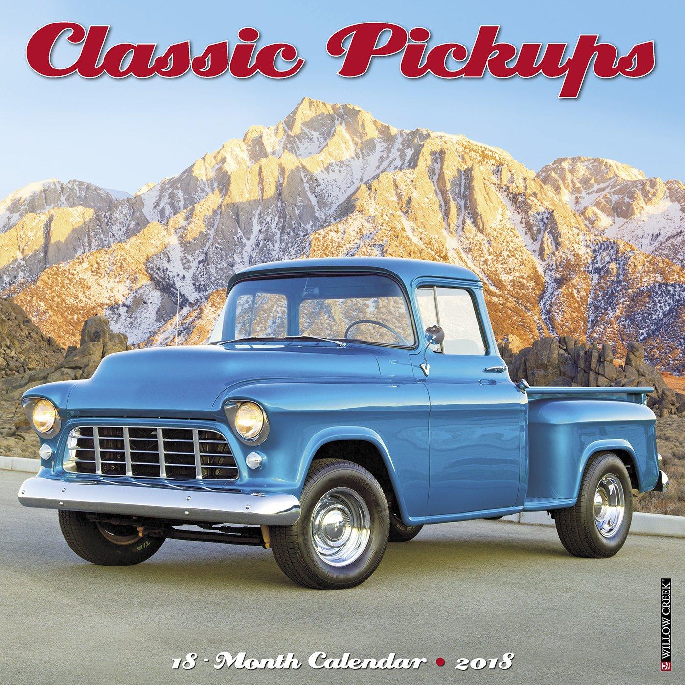 Classic Pickups 2018 Calendar: Willow Creek Press: 9781682344569 ...