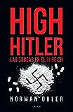 High Hitler: Las drogas en el III Reich