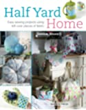 Half Yard# Home: Easy Sewing Projects Using Leftover Pieces of Fabric