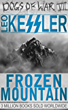"Frozen Mountain: Previously ""Blood and Ice"" (Dogs of War Book 7)"