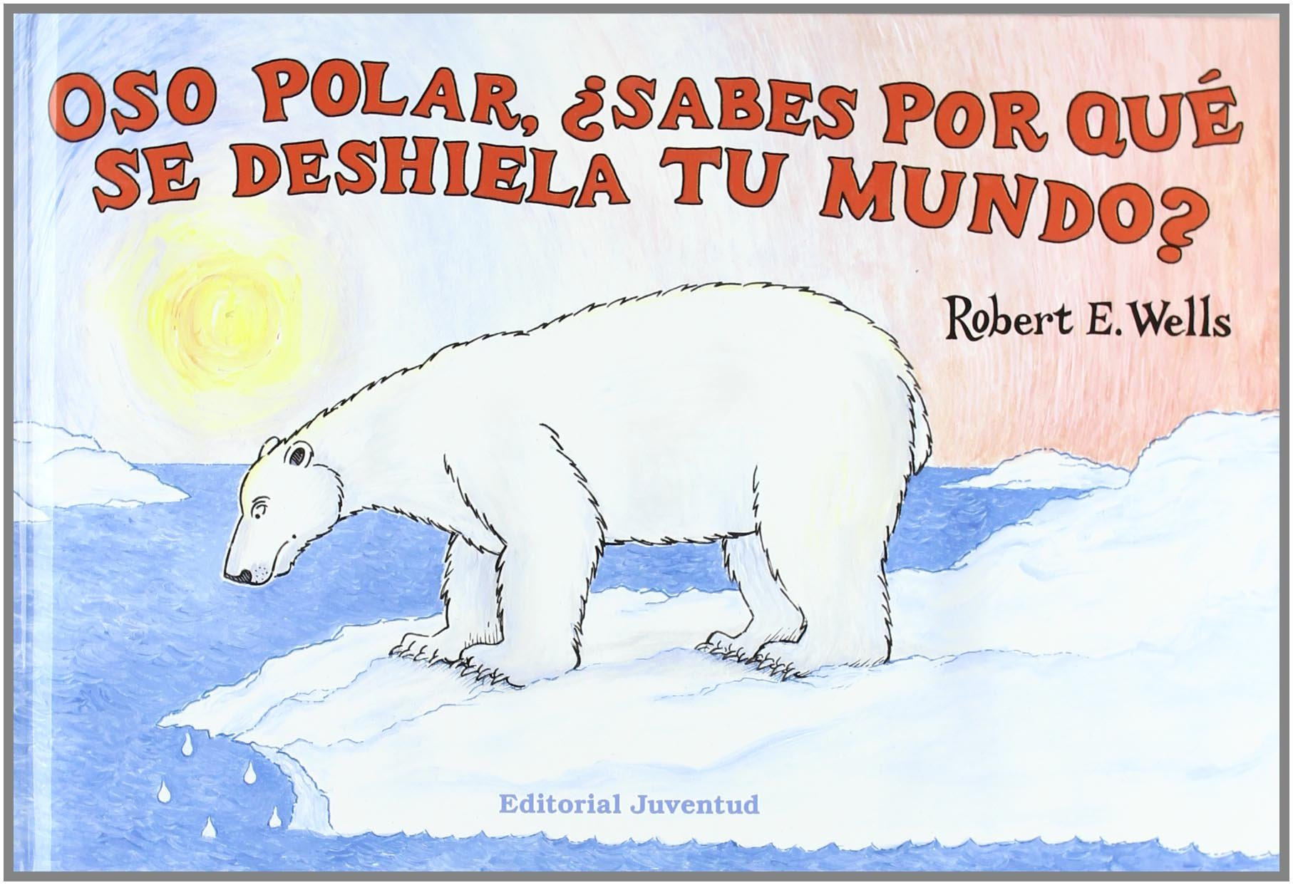 Download Oso polar, sabes por que se deshiela tu mundo?/ Polar Bear, Why Is Your World Melting? (Wells of Knowledge Science (Hardcover)) (Spanish Edition) pdf