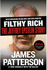 Filthy Rich: A Powerful Billionaire, the Sex Scandal that Undid Him, and All the Justice that Money Can Buy: The Shocking True Story of Jeffrey Epstein Kindle Edition