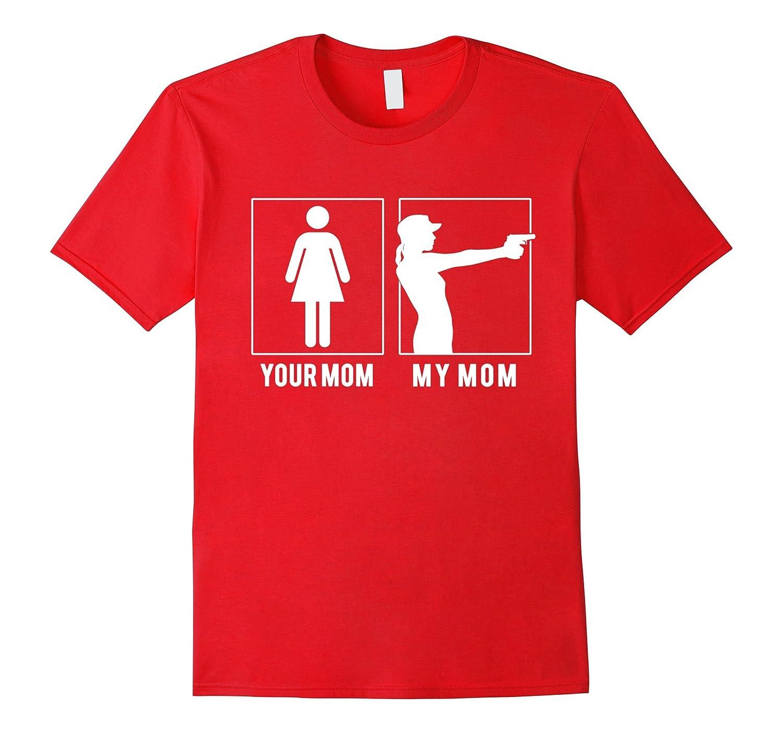 YOUR MOM MY MOM GUN T SHIRTS-Vaci
