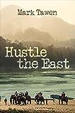 Hustle the East: A Novel