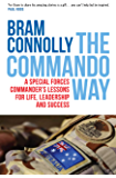 The Commando Way: A Special Forces commander's lessons for life, leadership and success
