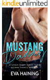 Mustang Daddy - A Single Daddy, Small Town Second Chance Romance (Mustang Ranch)