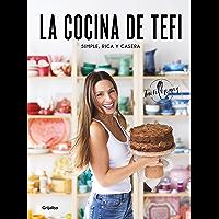 La cocina de Tefi: Simple, rica y casera (Spanish Edition)