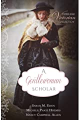 A Gentlewoman Scholar (Timeless Victorian Collection Book 6) Kindle Edition