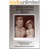 Held Captive By Religious Belief: A Heart-Wrenching Account of Two Kids Forced to Grow Up As Jehovah's Witnesses