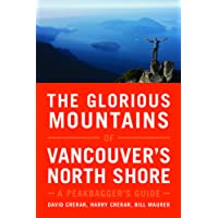 The Glorious Mountains of Vancouver's North Shore: A Peakbagger's Guide