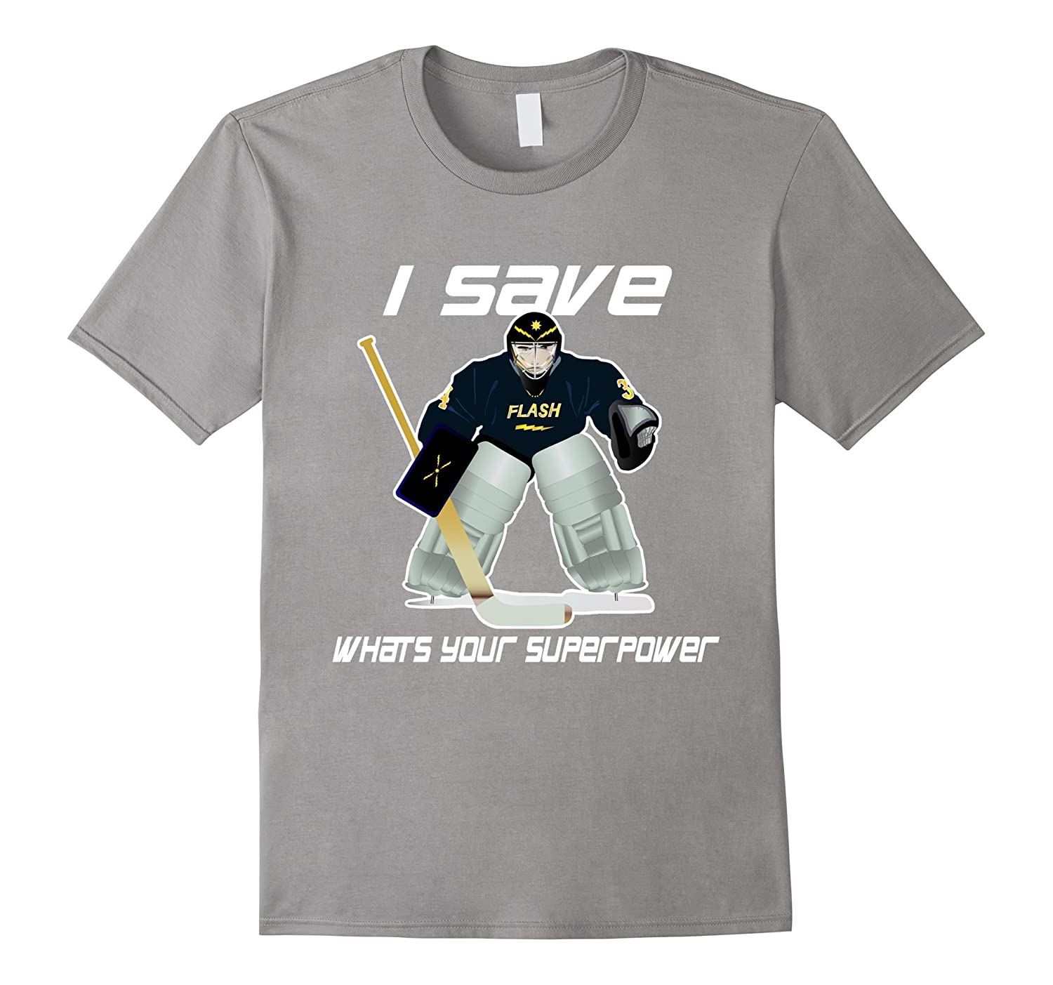 Funny Hockey Goalie T Shirt I Save What S Your Superpower Cl Colamaga