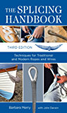 The Splicing Handbook, Third Edition: Techniques for Modern and Traditional Ropes