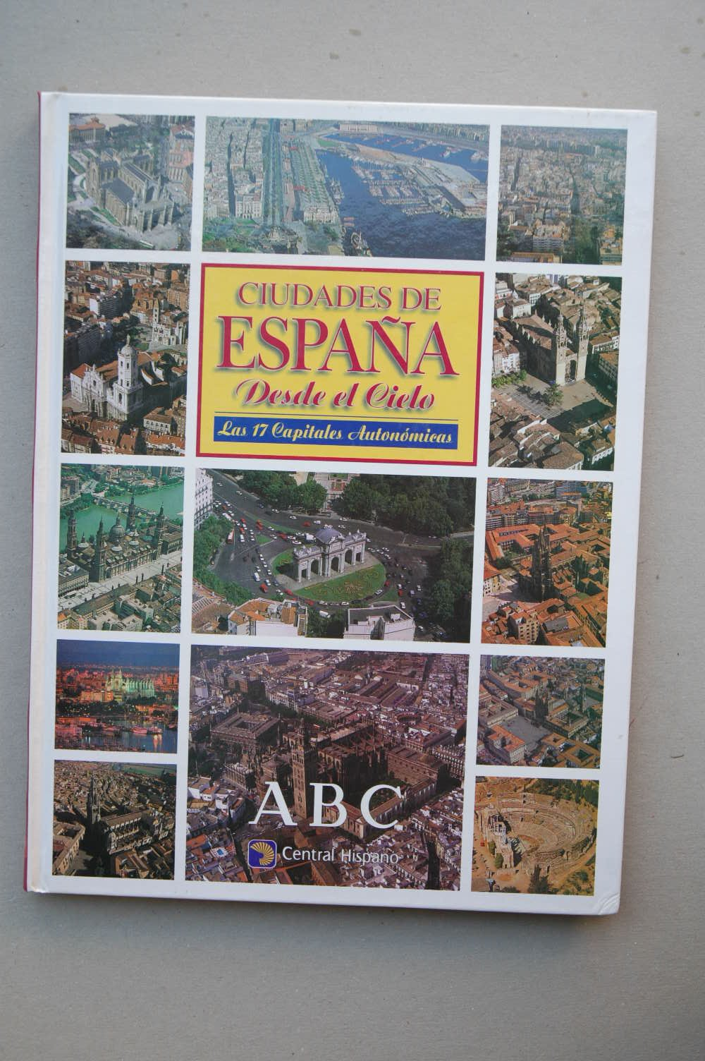CIUDADES de España desde el cielo : las 17 capitales autónomas: Amazon.es: AUTORES VARIOS: Libros
