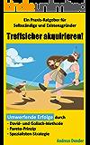 Treffsicher akquirieren!: Ein Praxis-Ratgeber für Selbständige und Existenzgründer