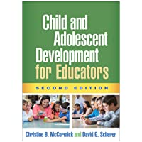 Child and Adolescent Development for Educators, Second Edition
