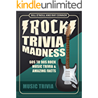 Rock Trivia Madness: 60s to 90s Rock Music Trivia & Amazing Facts book cover