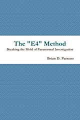 """The """"E4"""" Method: Breaking the Mold of Paranormal Investigation"""