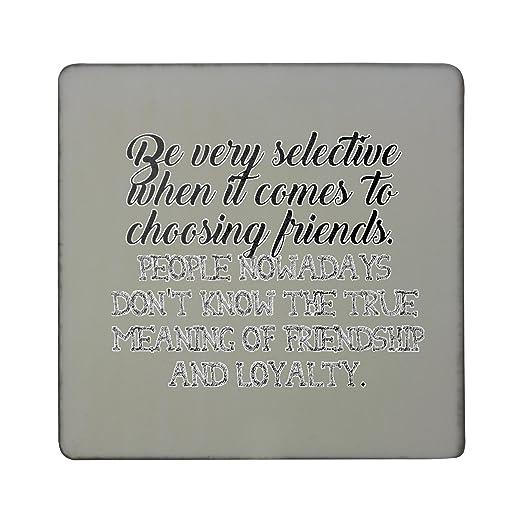 Ser Muy selectiva a la hora de elegir amigos. Personas ahora un ...
