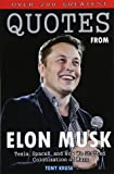 Over 200 Greatest Quotes from Elon Musk: Tesla, SpaceX, and How We Started Colonization of Mars