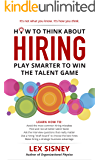 How to Think About Hiring: Play Smarter to Win the Talent Management Game