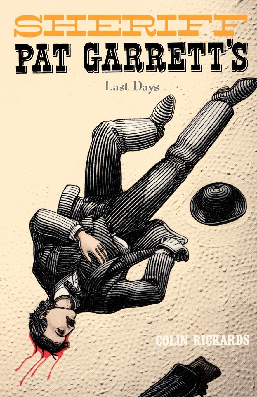 Sheriff Pat Garrett's Last Days (Western Legacy Series) PDF