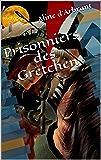 Prisonniers des Gretchen (Oeuvres complètes t. 12)
