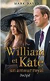 William et Kate, un amour royal