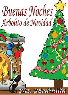 Buenas Noches Árbolito de Navidad: Cuento para ninos pequenos (Spanish Edition)