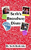 Seth's Broadway Diary, Volume 1: Part 2 (English Edition)