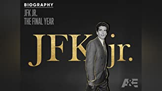 Biography: JFK Jr. The Final Year Season 1